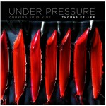 Thomas Keller: Under Pressure cooking sous vide